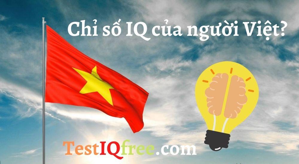 Chỉ Số IQ Trung Bình Của Người Việt Nam và trên Thế Giới
